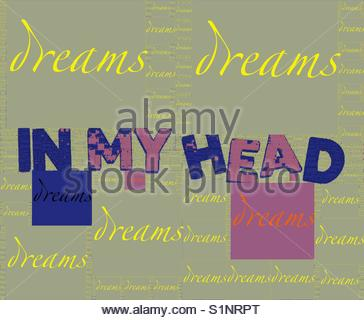 in my Head, dreams (word, words, phrase) - Stock Image