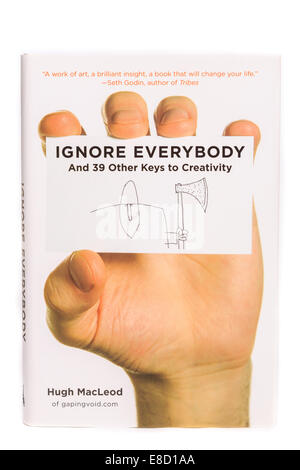 Ignore Everybody And 39 Other Keys to Creativity book. - Stock Image