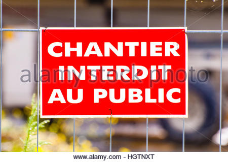Stock Photo - French Building Sign, Chantier Interdit Au Public, or Do Not Enter Construction Site in the town of - Stock Image