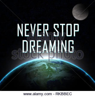 Never Stop Dreaming - Stock Image