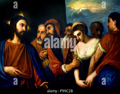 L'adultera portata davanti a Cristo - The adulteress brought before Christ by Padovanino or Varotari Alessandro Leone ( 1588 – 1649), painter of the late-Mannerist and early-Baroque Venetian school ,Italy, Italian - Stock Image