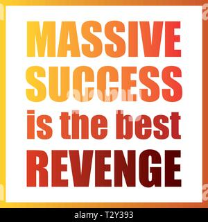 Vector illustration with sentence massive success is the best revenge. - Stock Image