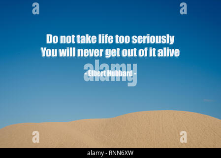 Petaling jaya, selangor, malaysia - 19 February 2019 : A quote ' Do not take life too seriously you will never get out of it alive from Elbert Hubbard - Stock Image