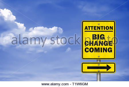 Big Change Coming - road sign - Stock Image