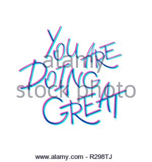 You are doing great. Calligraphy design that can be used as a print on t-shirts, bags, stationery, posters, greeting cards. Handwritten lettering. Blu - Stock Image
