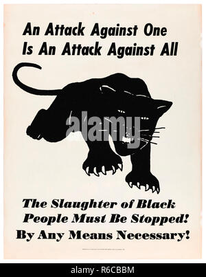 'An Attack Against One is an Attack Against All – The Slaughter of Black People Must Be Stopped! By Any Means Necessary!' 1969 poster for the Black Panther Party for Self-Defence. See more information below. - Stock Image