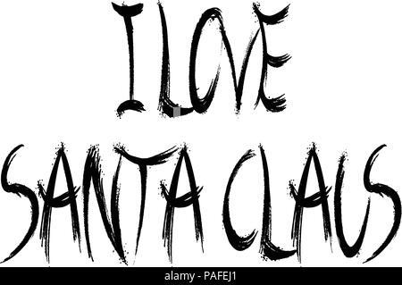 I Love Santa Claus Text sign illustration - Stock Image