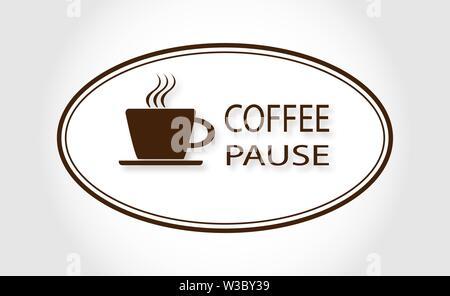 Taza de café caliente y las palabras pausa café con una sombra sobre un óvalo blanco. Imagen De Stock