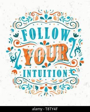 Suivez votre intuition citation du texte de l'affiche. Lettres de motivation positive illustration avec l'expression de la confiance, de l'aide ou d'inspiration concept. Photo Stock